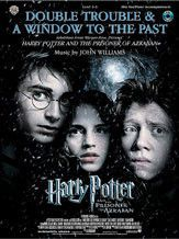 Double Trouble & A Window to the Past (selections from Harry Potter and the Prisoner of Azkaban) (Book & CD)