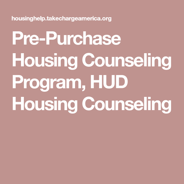 Pre Purchase Housing Counseling Program Hud Housing Counseling Home Buying Counseling Workshop