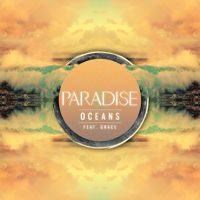 Paradise - Oceans (feat. Grace) by PARADISE on SoundCloud