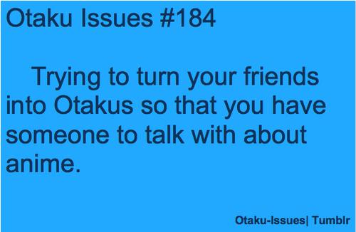 otaku problems #184 - Hasen't worked... YET!