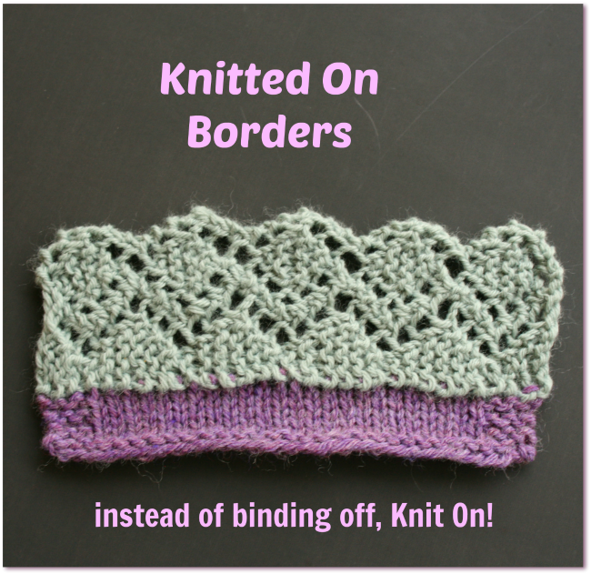 Who says you have to bind off? Add a knitted on border instead. Pick ...