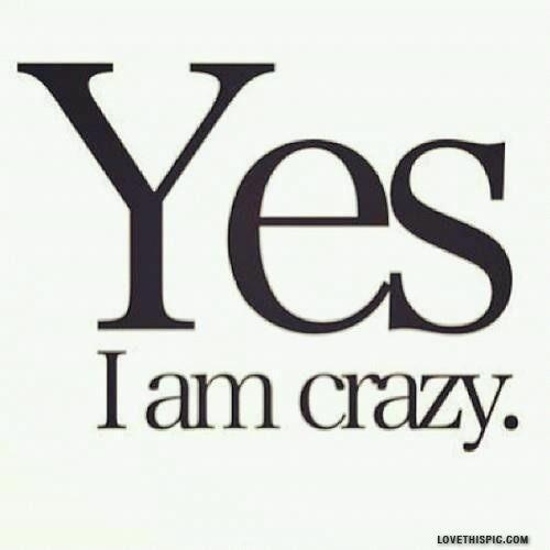 Yes I Am Crazy Frasi Profonde Citazioni Brevi Riflessioni