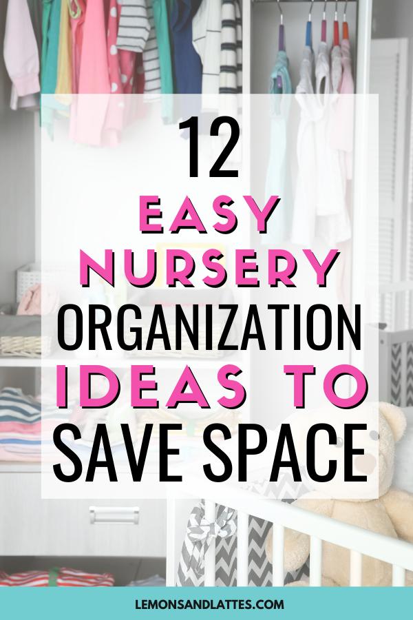 12 Easy Nursery Organization Ideas To Save Space In 2020 Nursery Organization Baby Nursery Diy Space Nursery
