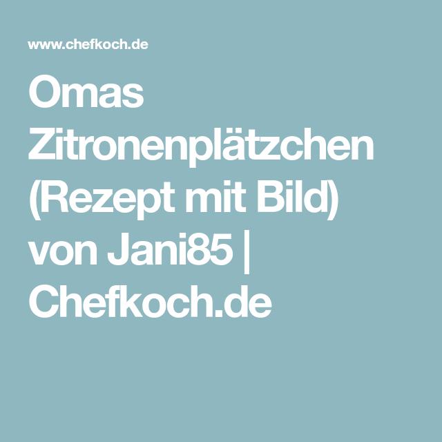 Omas Zitronenplätzchen (Rezept mit Bild) von Jani85 | Chefkoch.de