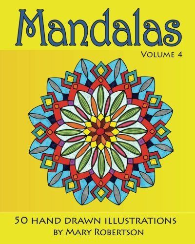 Mandalas: 50 Hand Drawn Illustrations (Volume 4) by Mary Robertson. $9.95. Publication: May 29, 2012. Publisher: Jumeaux Media, LLC (May 29, 2012). Author: Mary Robertson