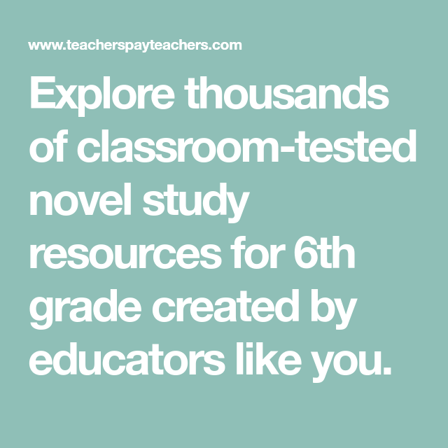 Explore Thousands Of Classroom Tested Novel Study Resources For 6th