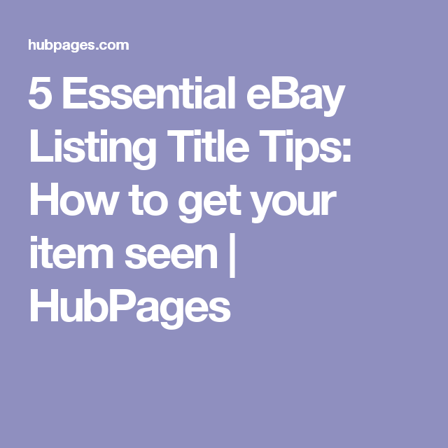 5 Essential eBay Listing Title Tips: How to get your item seen | HubPages