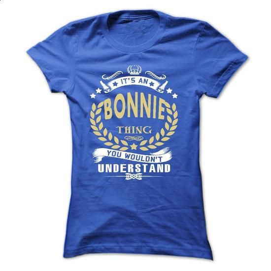 Its a BONNIE Thing- T Shirt, Hoodie, Hoodies, Year,Name - #oversized tshirt #hooded sweatshirt. BUY NOW => https://www.sunfrog.com/Names/Its-a-BONNIE-Thing-T-Shirt-Hoodie-Hoodies-YearName-Birthday-Ladies.html?68278