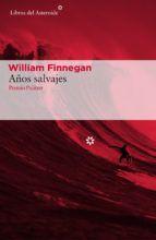 años salvajes-william finnegan-9788416213887