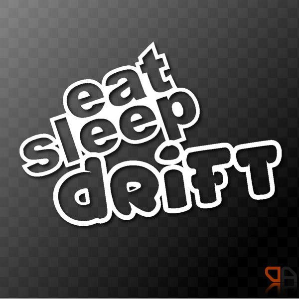 Details About Eat Sleep Drift Vinyl Decal Sticker JDM Drifting - Lexus custom vinyl decals for car