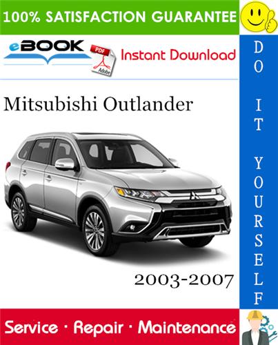 Mitsubishi Outlander Service Repair Manual 2003 2007 Download In 2020 Mitsubishi Outlander Mitsubishi Outlander