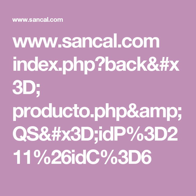 www.sancal.com index.php?back= producto.php&QS=idP%3D211%26idC%3D6