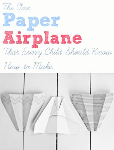 The One Paper Airplane that Every Child Should Know How to Make #summerfun