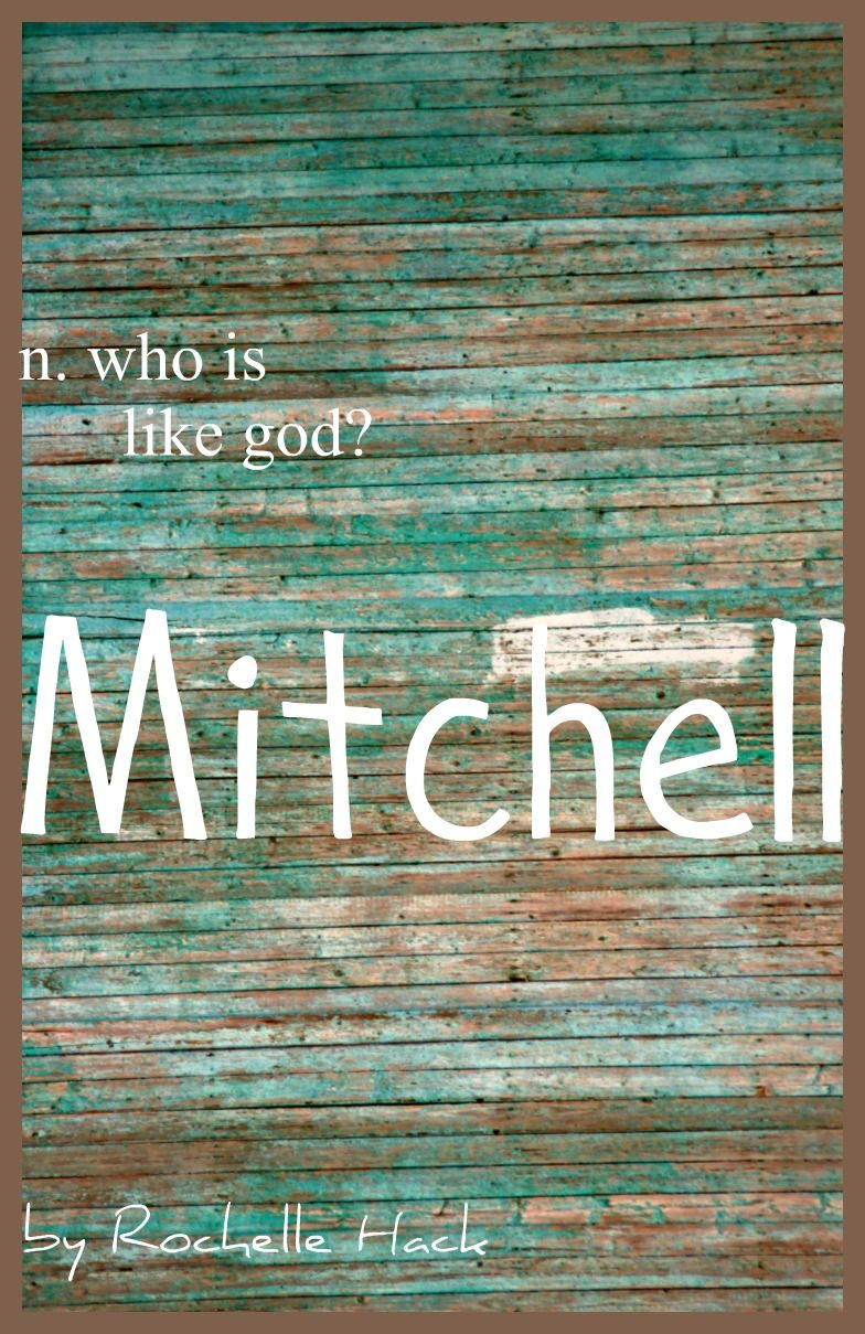 Baby Boy or Girl Name: Mitchell. Meaning: Who is Like God ...