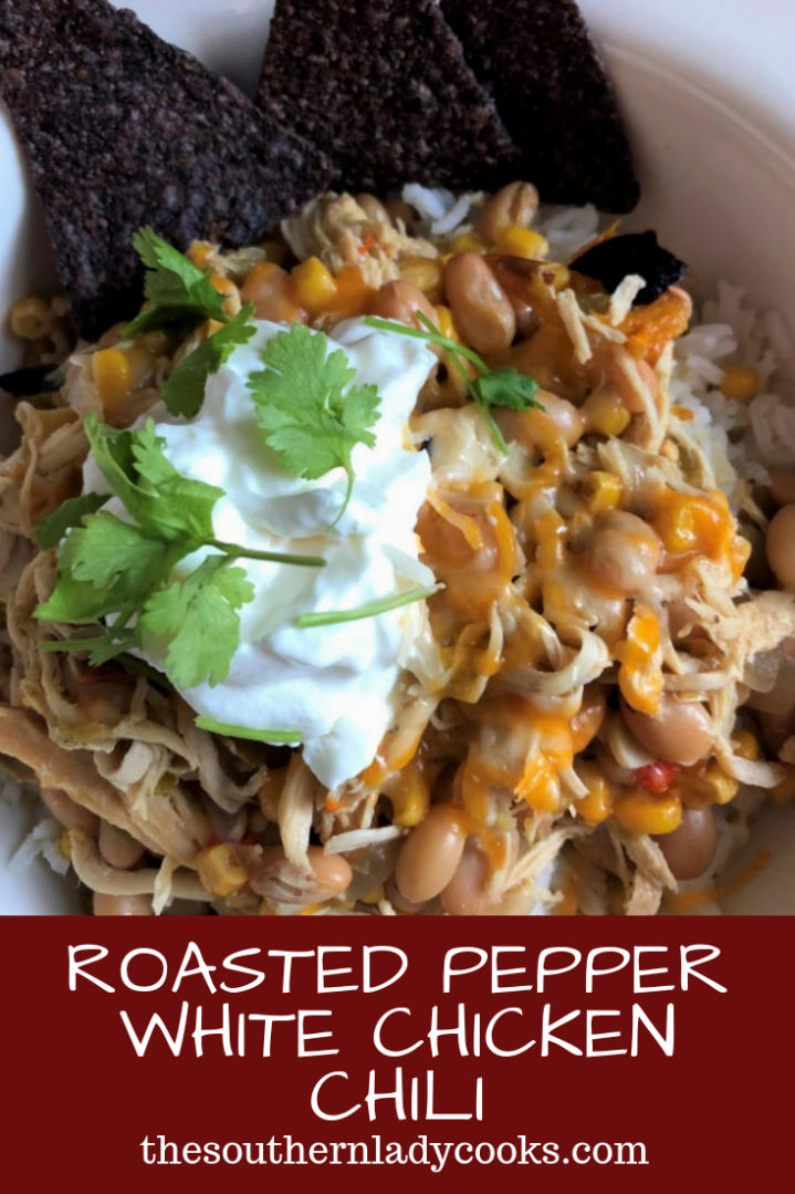 ROASTED PEPPER WHITE CHICKEN CHILI - The Southern Lady Cooks