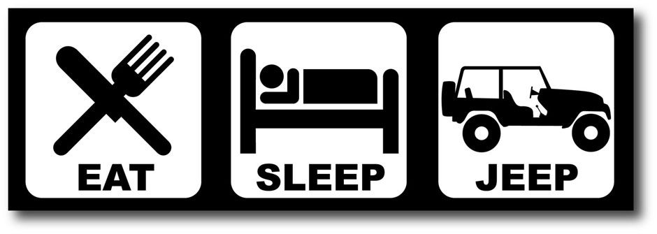 Atlantic Chrysler Jeep Dodge Ram >> Eat Sleep Jeep Funny Bumper Sticker Decal Wrangler 4x4 ...