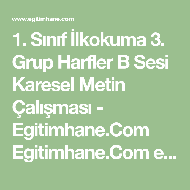 1 Sınıf Ilkokuma 3 Grup Harfler B Sesi Karesel Metin çalışması