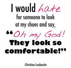 5 New Shoeaholic Shoe Quotes Fabulous Quotes Fashion Quotes