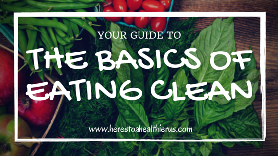 The Basics of Eating Clean