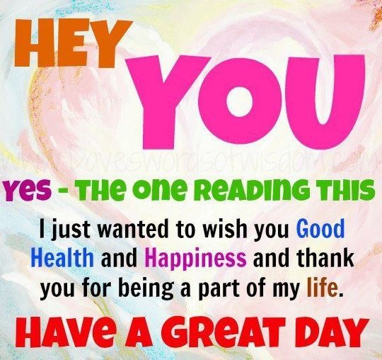 HEY YOU YES | Good day quotes, Great day quotes, Good