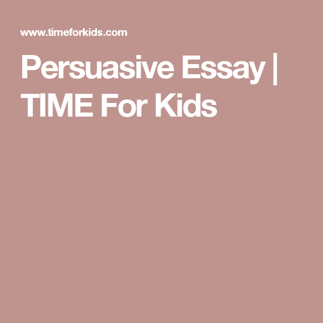 How To Write A Synthesis Essay Persuasive Essay  Time For Kids Example Of A Essay Paper also Health And Fitness Essay Persuasive Essay  Time For Kids  Writing  Pinterest  Persuasive  English Essay Structure