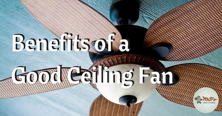 Benefits Of A Good Ceiling Fan Best Ceiling Fans Air Heating