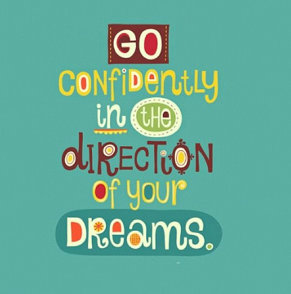 Go confidently in the direction of your dreams--->>(dOing dOnE dId! : ))