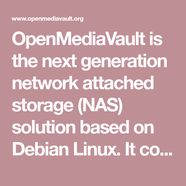 OpenMediaVault is the next generation network attached storage (NAS