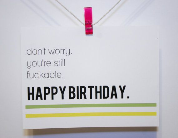 Happy Birthday Card MATURE Dont Worry Youre Still Fuckable By HiLoveGreetings 495 Handmade Naughty