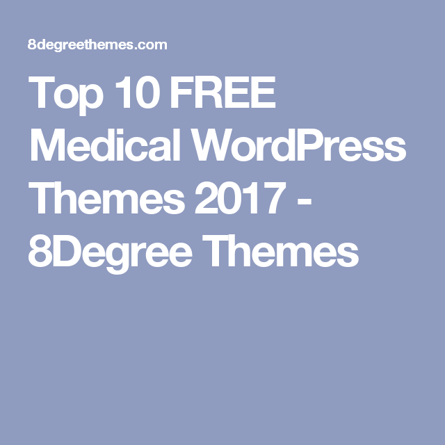 Top 10 FREE Medical WordPress Themes 2017 - 8Degree Themes ...