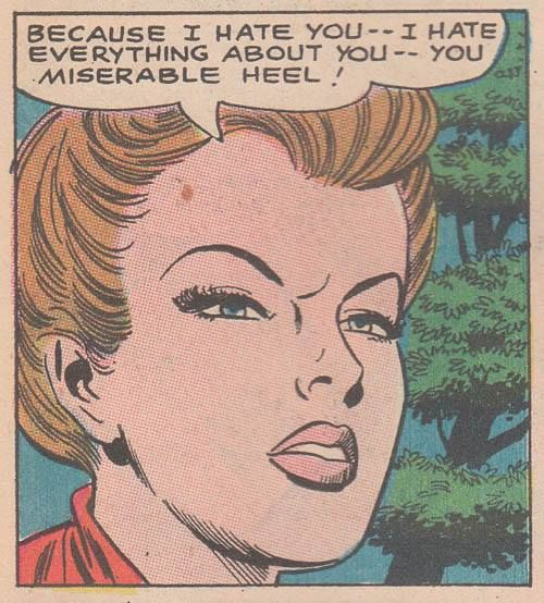 "Comic Girls Say.. ""Because I hate you.. I hate everything about you..you miserable heel ! ""  #comic #vintage"