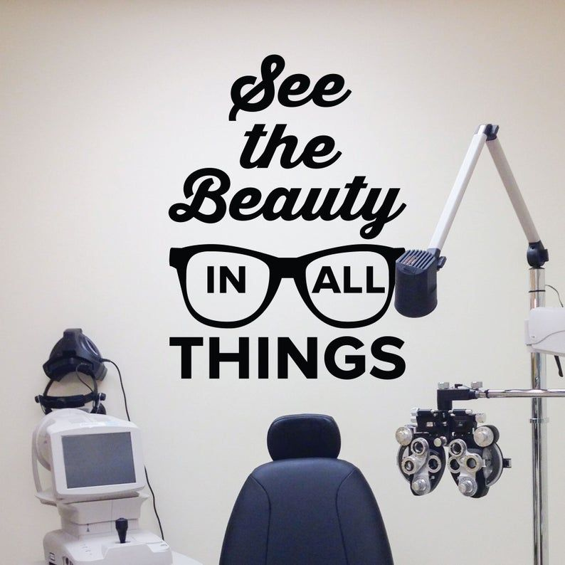 See the beauty in all things Wall Decal - 0515 - Eye Doctor Stickers - Optometrist Wall Art