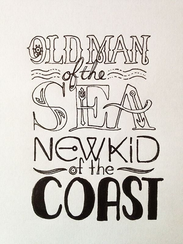Old Man Of The Sea New Kid Coast Handwritten Typography 82313 Photo Accidental Typographertumblr
