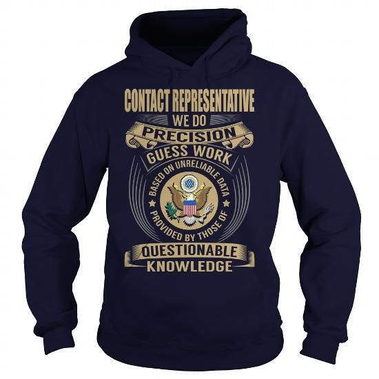 Contact Representative We Do Precision Guess Work Knowledge T Shirts, Hoodies, Sweatshirts. GET ONE ==> https://www.sunfrog.com/Jobs/Contact-Representative--Job-Title-107066458-Navy-Blue-Hoodie.html?41382
