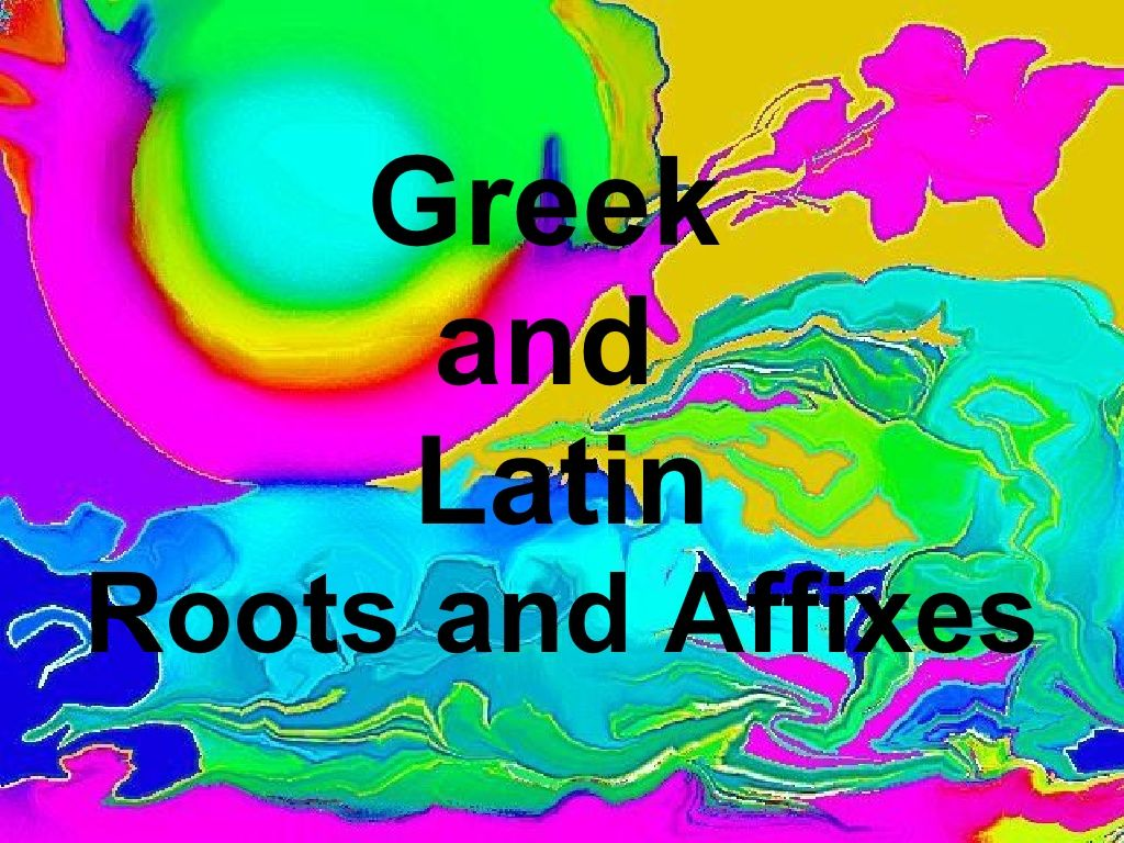 Greek And Latin Root Affixes Ppt By Dhoffmann Via Slideshare