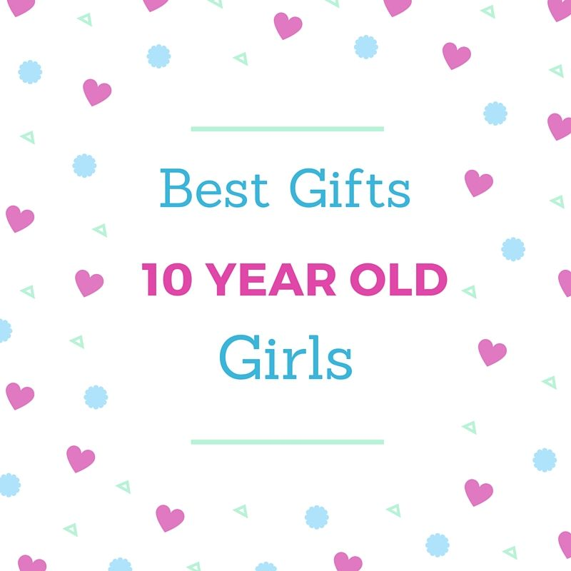 Ideas For 10 Year Old Christmas Gifts
