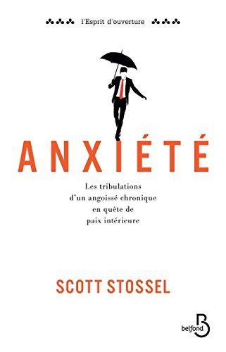 Télécharger en format PDF Anxiété par Scott STOSSEL gratuitement sur Ebooks  Gratuits Download. Ici vous a11726351f5d