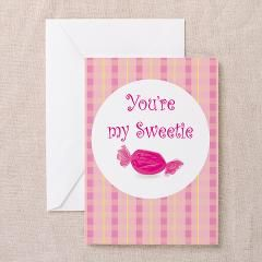 Youre My Sweetie Greeting Card> Cards> Allykats Gifts