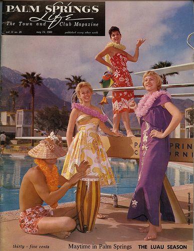 The Luau Season Palm Springs Fashion Palm Springs Style Palm Springs