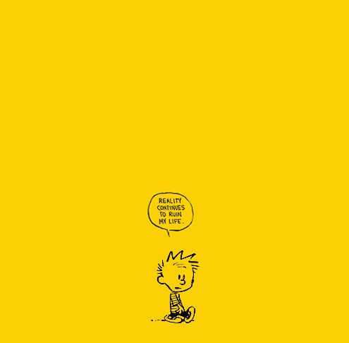 Im Bored As Hell Prim Prose Calvin Hobbes Funny Funny Quotes