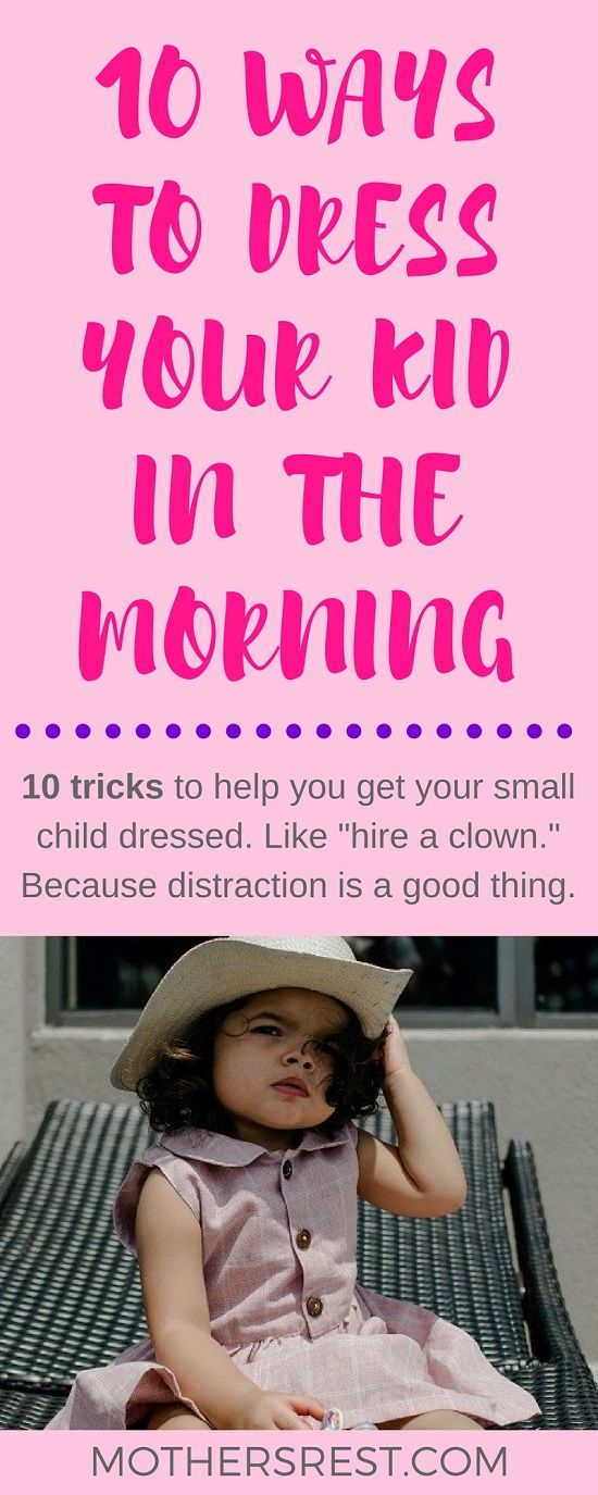 dbc217138a805 Here are TEN tips and tricks to help you get your small child dressed. Like