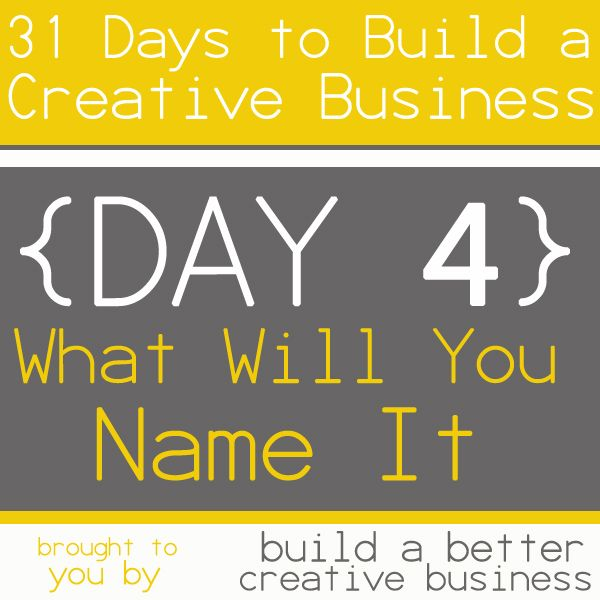 31 Days to Build a Creative Business: What will you name it? {Day ...