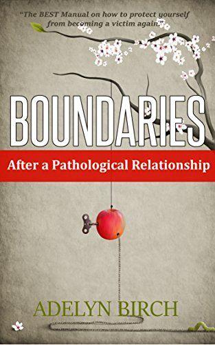 Boundaries After a Pathological Relationship by Adelyn Birch https://www.amazon.com/dp/B00NHTXEOK/ref=cm_sw_r_pi_dp_OOjyxb88DT7SR