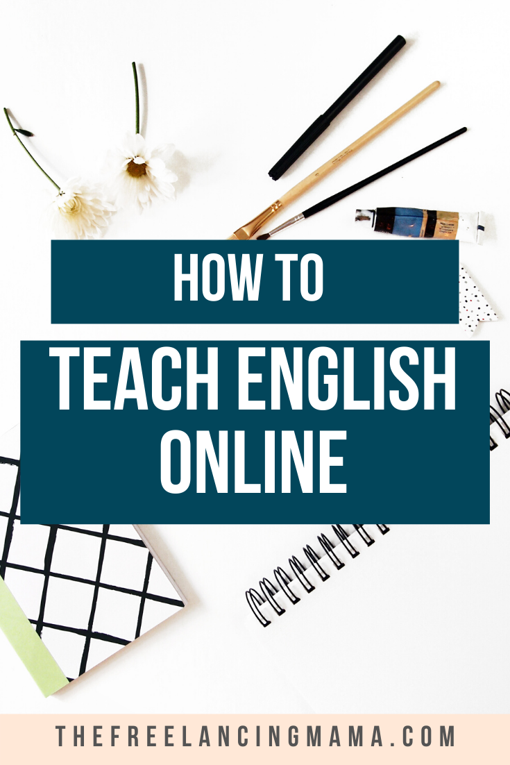 Ultimate Guide To Teaching English From Home The Freelancing Mama In 2020 Online Teaching Jobs Teaching English Work From Home Moms