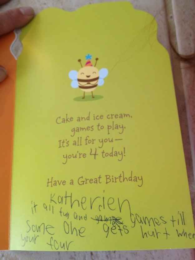 This Example Of What Happens When You Let A 7 Year Old Sign Birthday Card For 4