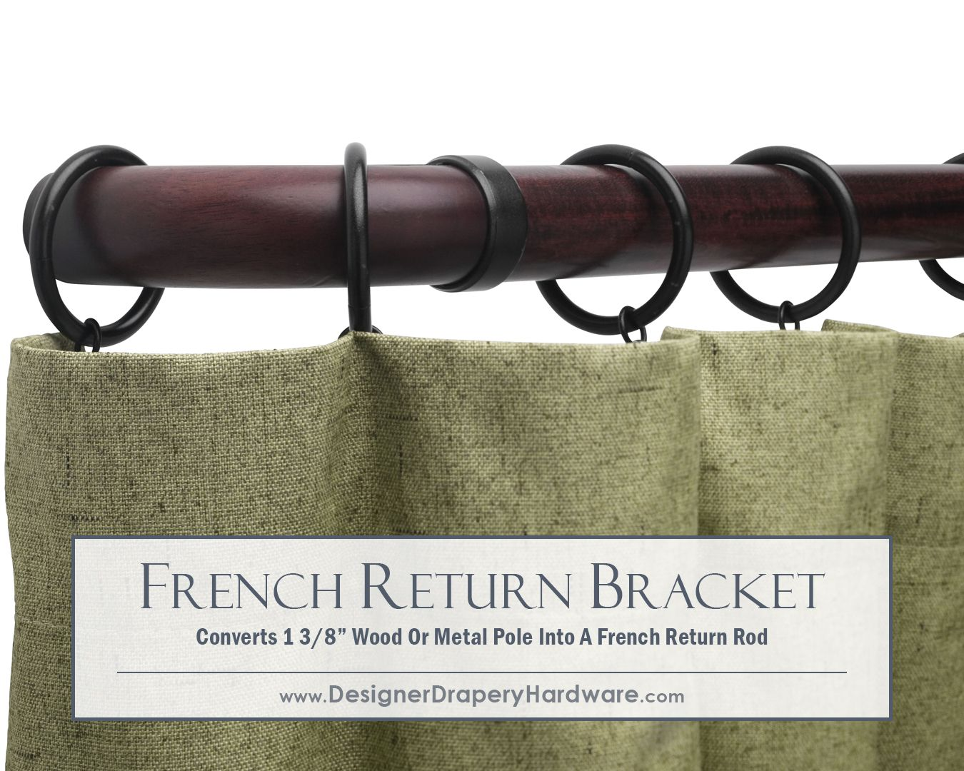 Http Www Designerdraperyhardware Com French Return Curtain Rods