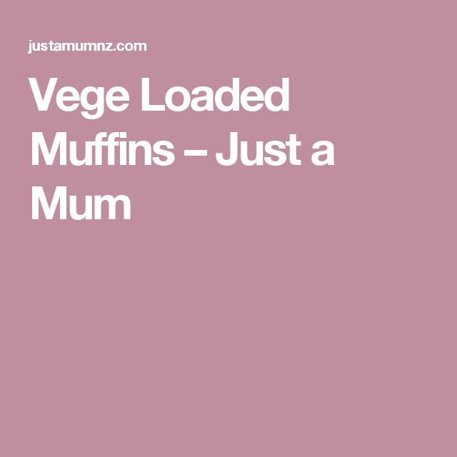 Vege Loaded Muffins – Just a Mum