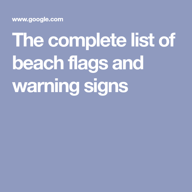 The Complete List Of Beach Flags And Warning Signs Beach Flags Flag Beach
