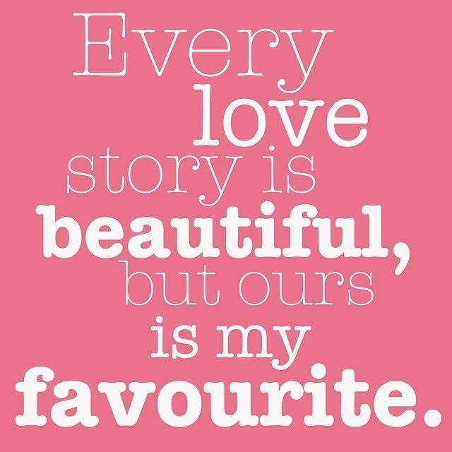 Love Story Quotes Our Love Story Is My Favorite Love Quotes Quote Love Story Girl .