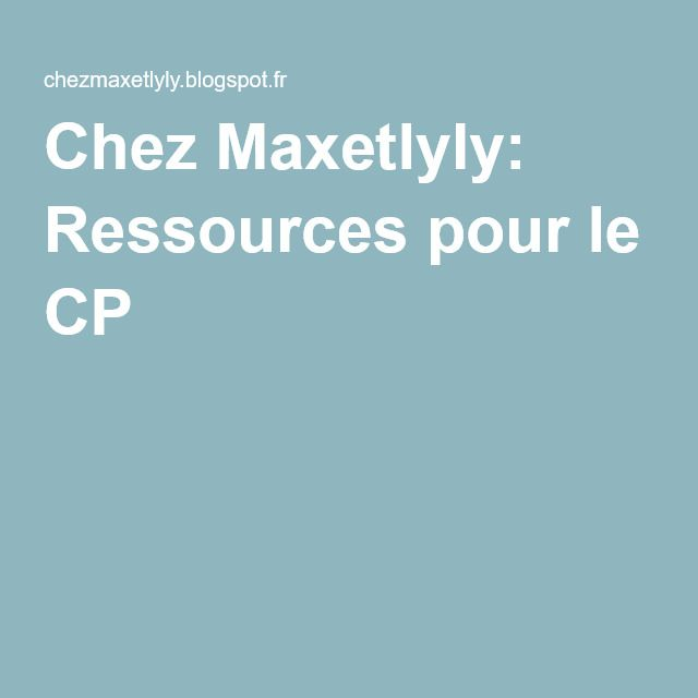 Chez Maxetlyly: Ressources pour le CP